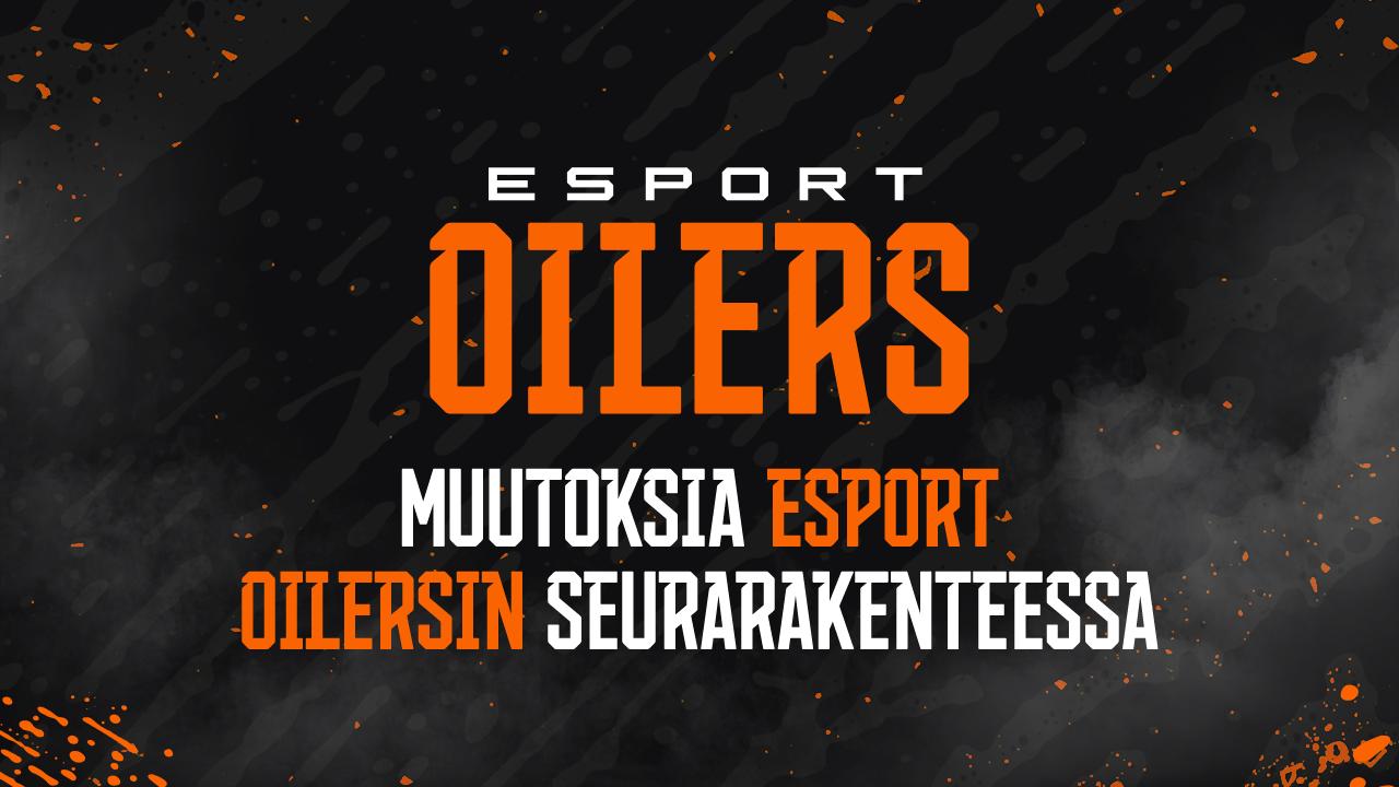 Muutoksia Esport Oilersin seurarakenteessa