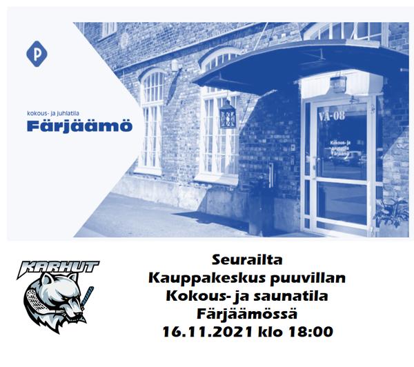 Seurailta  Kauppakeskus puuvillan Kokous- ja saunatila Färjäämössä  16.11.2021 klo 18:00