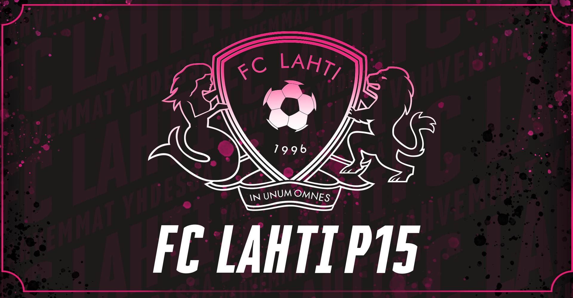 Tervetuloa FC Lahti P15 joukkueen sivuille