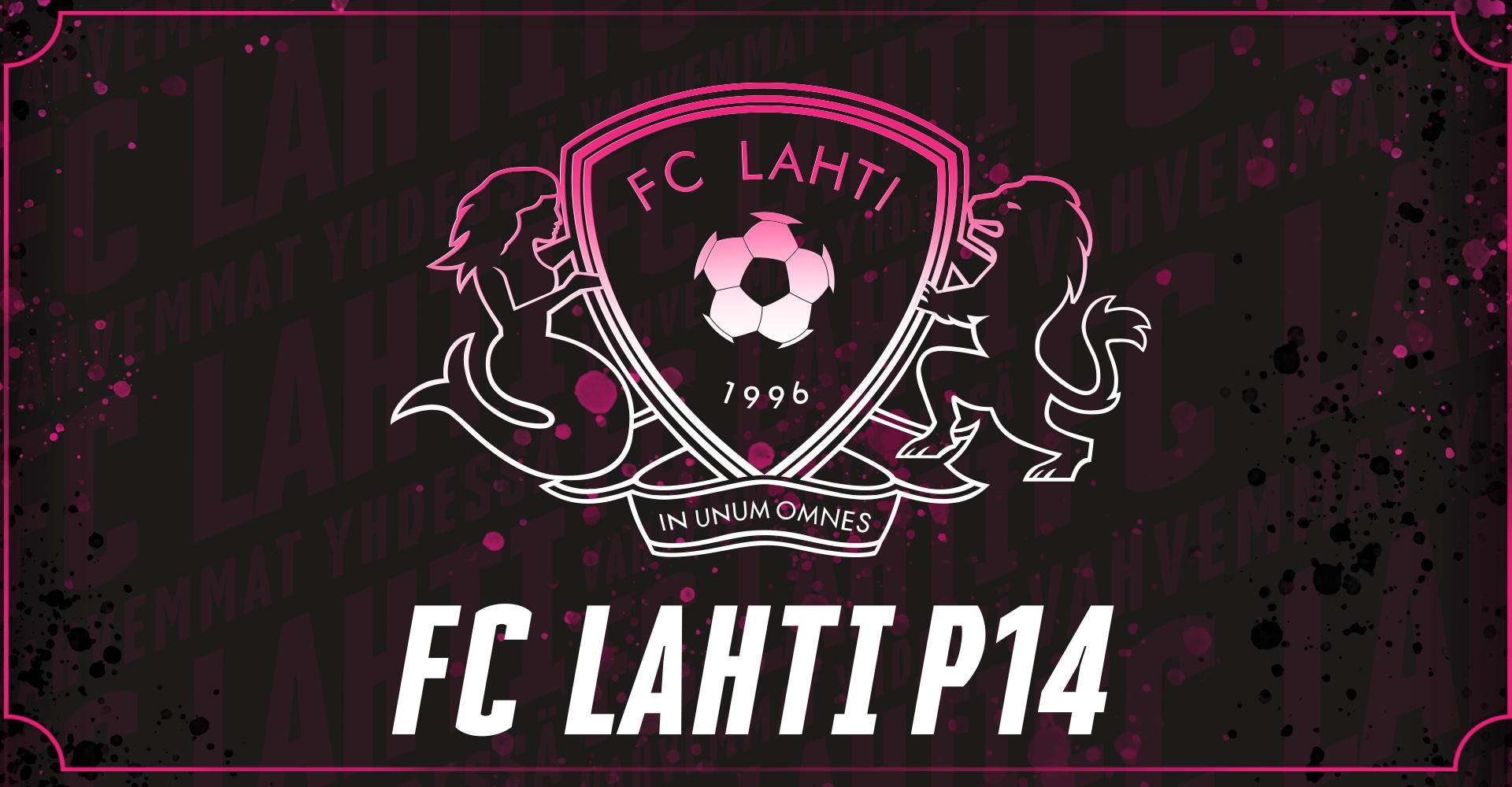 Tervetuloa FC Lahti P14 -joukkueen sivulle