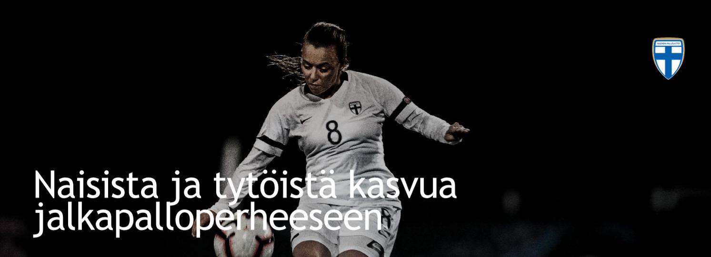 Naisista ja tytöistä kasvua jalkapalloperheeseen