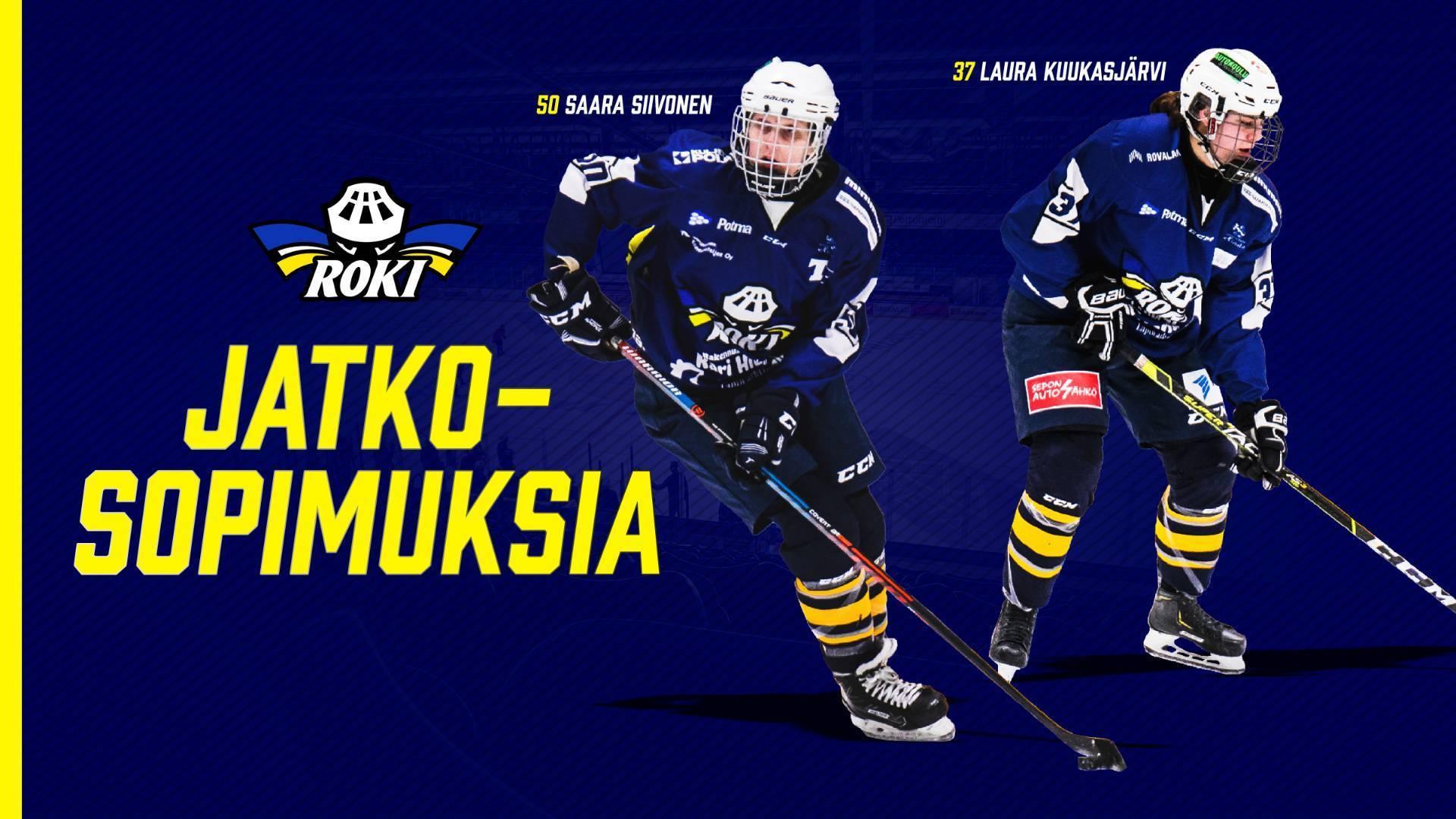 Puolustaja Laura Kuukasjärvi ja hyökkääjä Saara Siivonen jatkavat RoKissa
