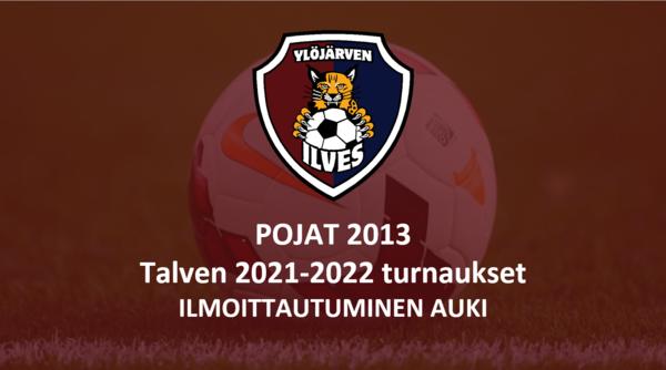 Pojat 2013 Turnaukset 2021-2022